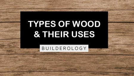 Different Types of Wood & Their Uses