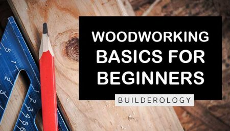 Woodworking Basics for Beginners: How to Get Started Building With Wood