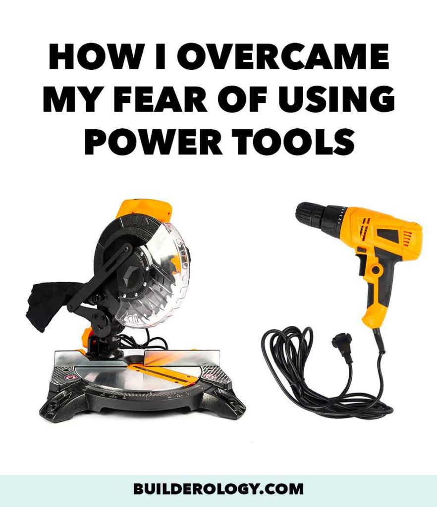 overcoming fear of power tools