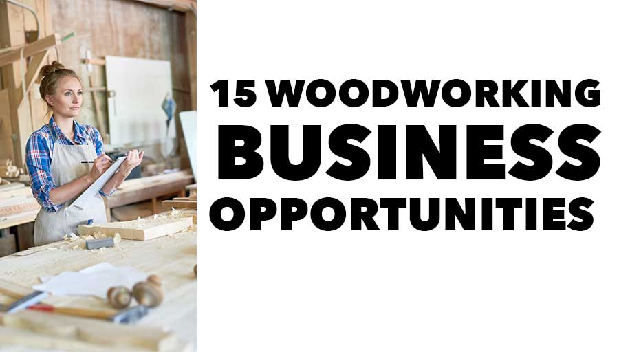 woodworking business ideas and opportunities